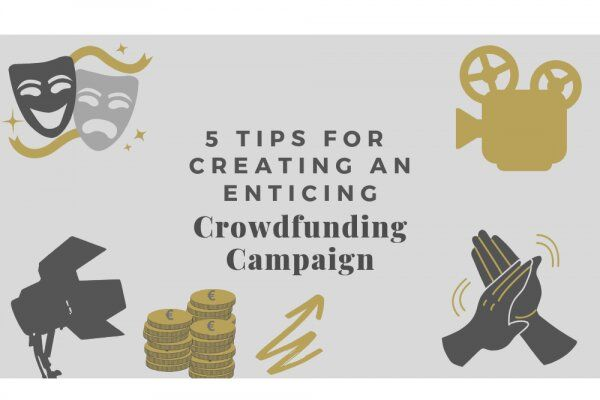 Five Tips for Creating an Enticing Crowdfunding Campaign