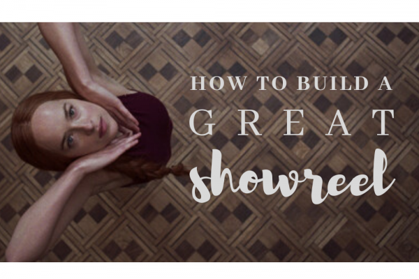 How to Build a Great Showreel