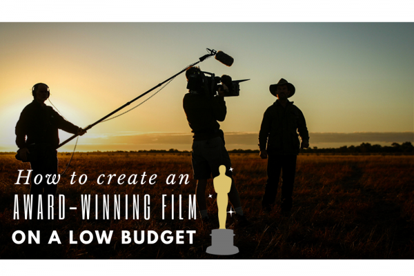 How to create an award-winning film on a low budget