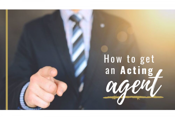 How to get an Acting Agent: A Complete Guide for Irish Actors