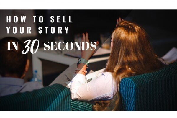 The Elevator Pitch: How To Sell Your Story in 30 Seconds
