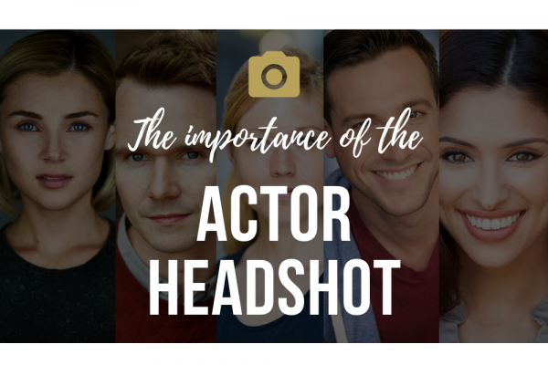 The Importance of the Actor Headshot
